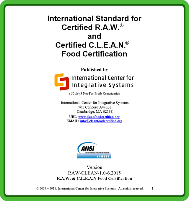 International Standard For Certified R.A.W.® and Certified C.L.E.A.N.® Food Certification